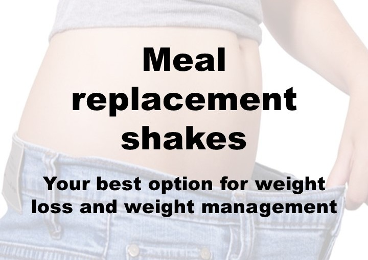 Meal replacement shakes – your best option for weight loss and weightmanagement