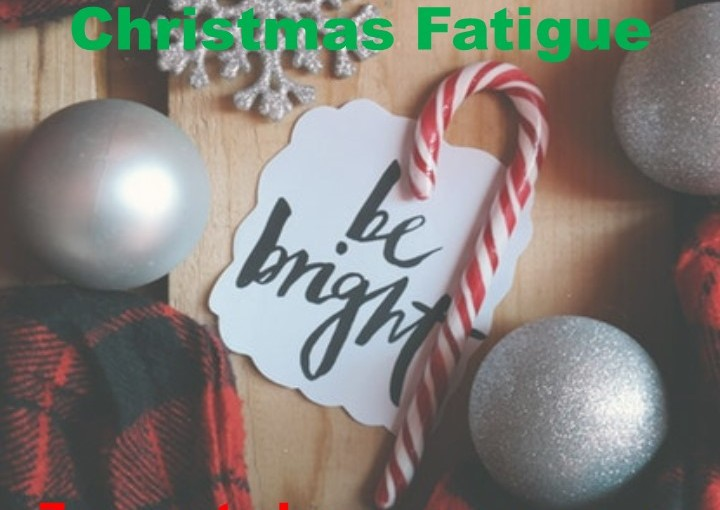 Avoiding holiday and Christmas fatigue: 7 ways to keep your energy levels up