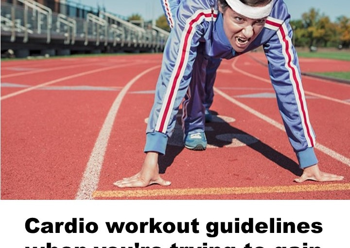 Cardio workout guidelines when you're trying to gain lean muscle