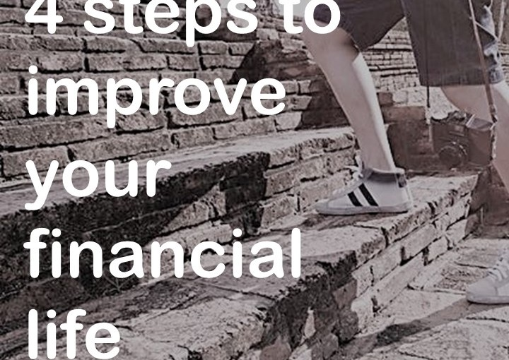 4 steps to improve your financial life